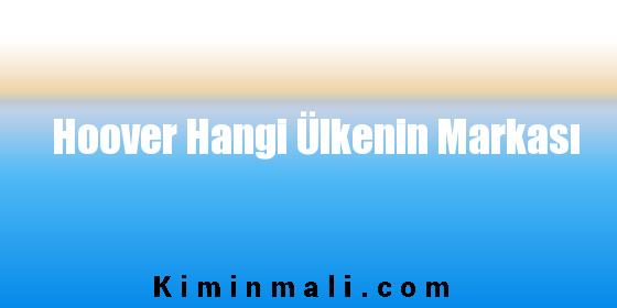 Hoover Hangi Ülkenin Markası