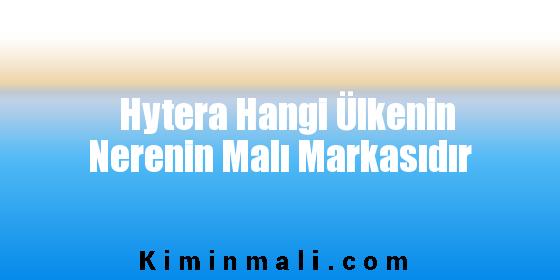 Hytera Hangi Ülkenin Nerenin Malı Markasıdır