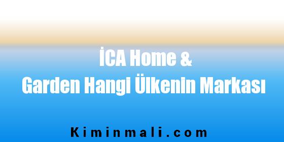 İCA Home & Garden Hangi Ülkenin Markası