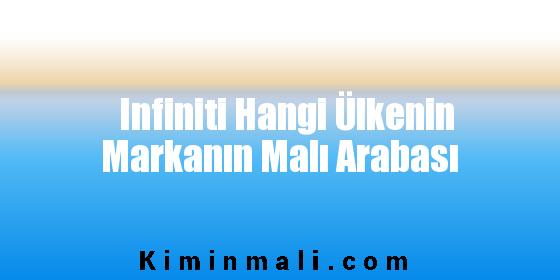 Infiniti Hangi Ülkenin Markanın Malı Arabası