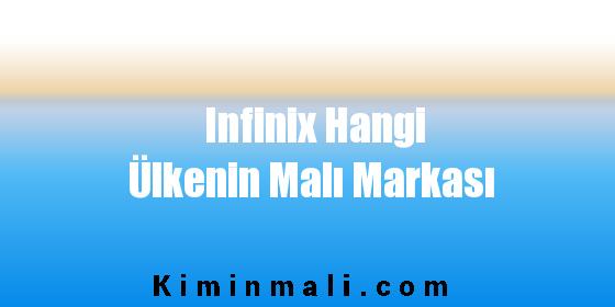 Infinix Hangi Ülkenin Malı Markası