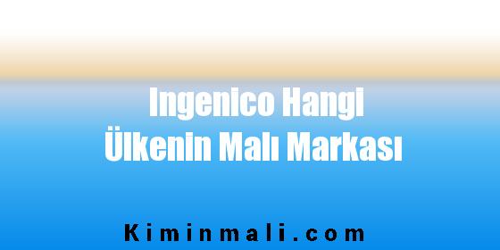 Ingenico Hangi Ülkenin Malı Markası