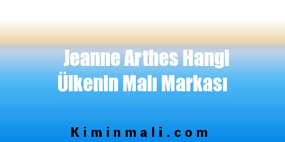Jeanne Arthes Hangi Ülkenin Malı Markası