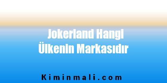 Jokerland Hangi Ülkenin Markasıdır
