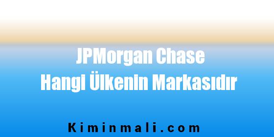 JPMorgan Chase Hangi Ülkenin Markasıdır