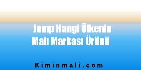 Jump Hangi Ülkenin Malı Markası Ürünü