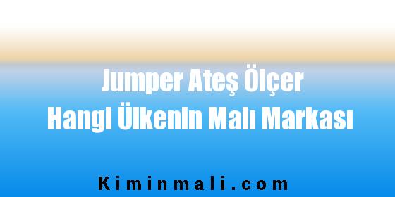 Jumper Ateş Ölçer Hangi Ülkenin Malı Markası