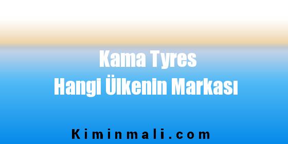 Kama Tyres Hangi Ülkenin Markası