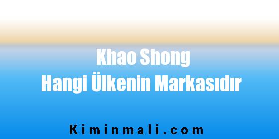 Khao Shong Hangi Ülkenin Markasıdır