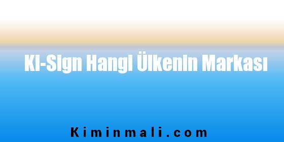 Ki-Sign Hangi Ülkenin Markası