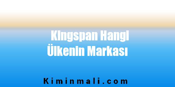Kingspan Hangi Ülkenin Markası