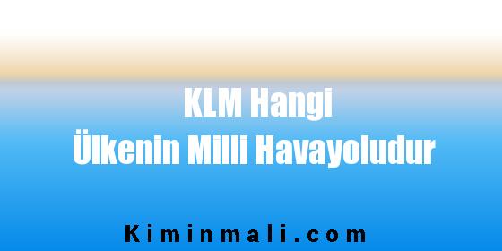 KLM Hangi Ülkenin Milli Havayoludur