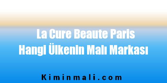 La Cure Beaute Paris Hangi Ülkenin Malı Markası