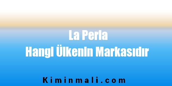 La Perla Hangi Ülkenin Markasıdır