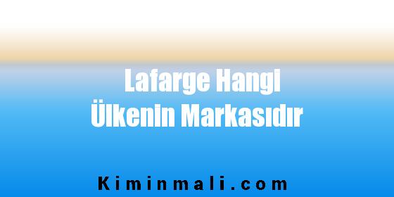 Lafarge Hangi Ülkenin Markasıdır