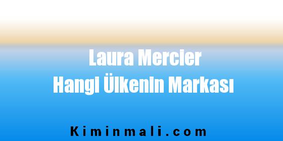 Laura Mercier Hangi Ülkenin Markası