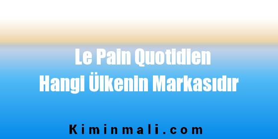 Le Pain Quotidien Hangi Ülkenin Markasıdır
