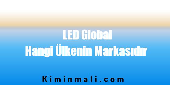 LED Global Hangi Ülkenin Markasıdır