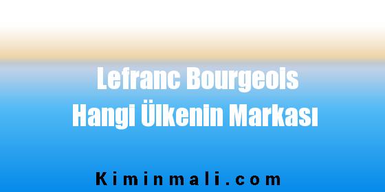 Lefranc Bourgeois Hangi Ülkenin Markası