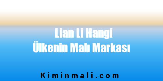 Lian Li Hangi Ülkenin Malı Markası