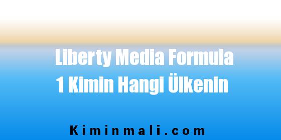 Liberty Media Formula 1 Kimin Hangi Ülkenin