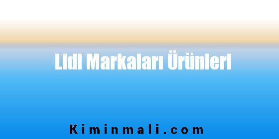 Lidl Markaları Ürünleri