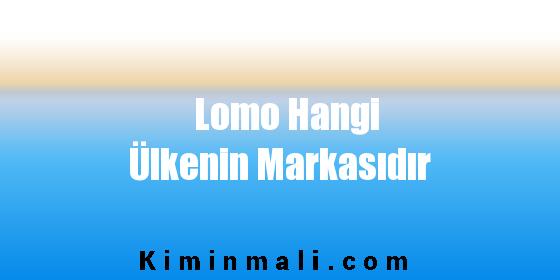 Lomo Hangi Ülkenin Markasıdır