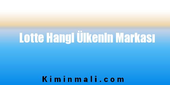 Lotte Hangi Ülkenin Markası