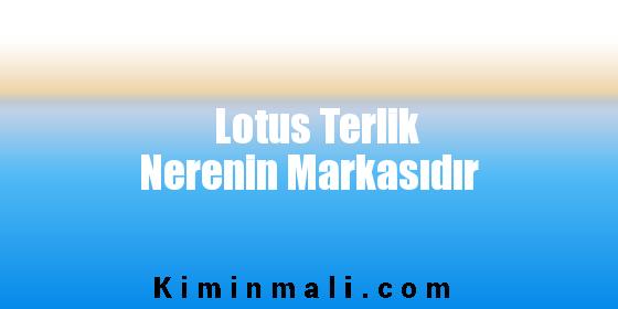 Lotus Terlik Nerenin Markasıdır