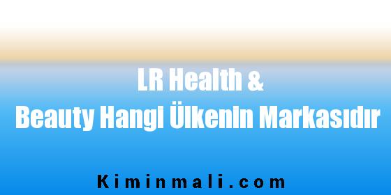 LR Health & Beauty Hangi Ülkenin Markasıdır