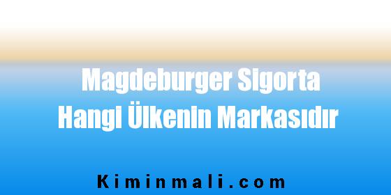 Magdeburger Sigorta Hangi Ülkenin Markasıdır