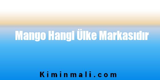 Mango Hangi Ülke Markasıdır