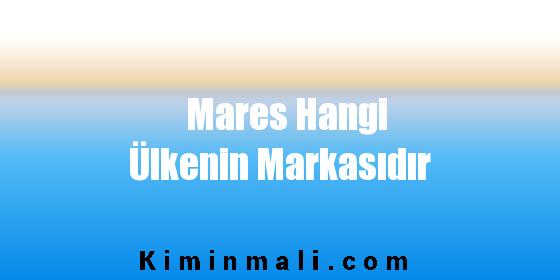 Mares Hangi Ülkenin Markasıdır