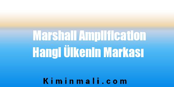 Marshall Amplification Hangi Ülkenin Markası