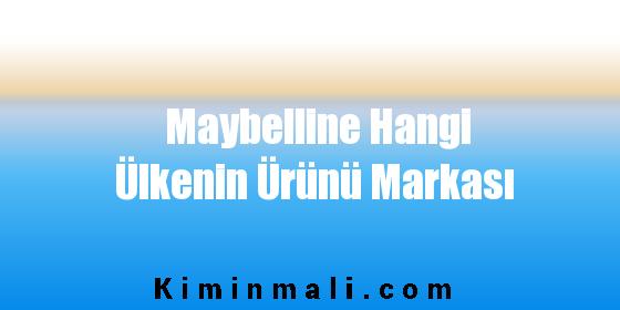 Maybelline Hangi Ülkenin Ürünü Markası