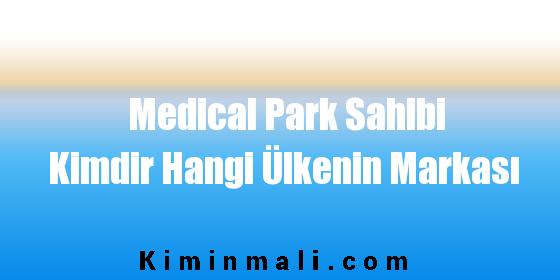 Medical Park Sahibi Kimdir Hangi Ülkenin Markası