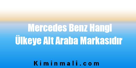 Mercedes Benz Hangi Ülkeye Ait Araba Markasıdır
