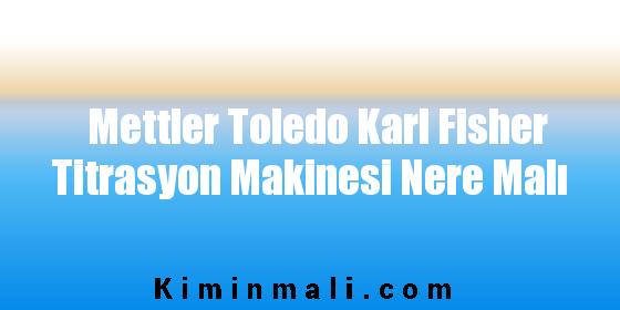 Mettler Toledo Karl Fisher Titrasyon Makinesi Nere Malı
