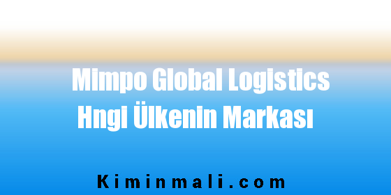 Mimpo Global Logistics Hngi Ülkenin Markası