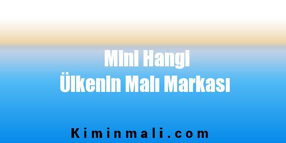 Mini Hangi Ülkenin Malı Markası