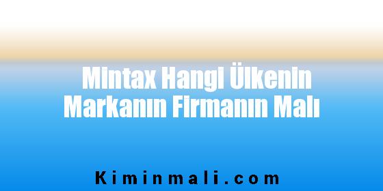Mintax Hangi Ülkenin Markanın Firmanın Malı