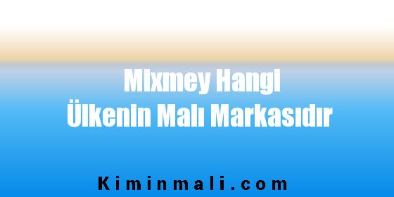 Mixmey Hangi Ülkenin Malı Markasıdır