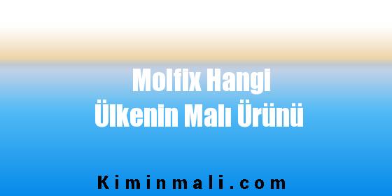 Molfix Hangi Ülkenin Malı Ürünü