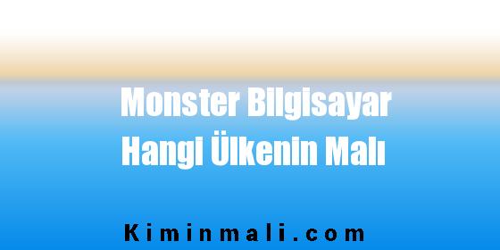 Monster Bilgisayar Hangi Ülkenin Malı