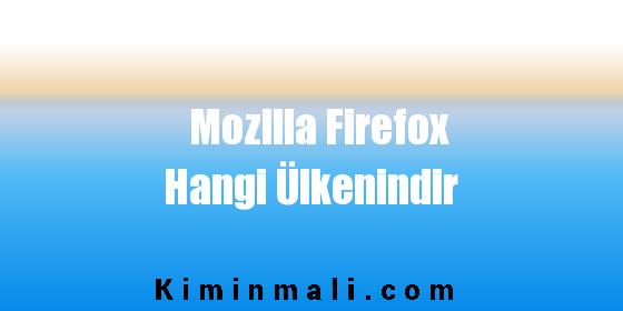 Mozilla Firefox Hangi Ülkenindir