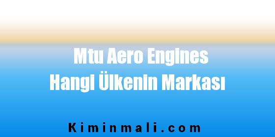 Mtu Aero Engines Hangi Ülkenin Markası