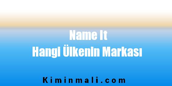 Name It Hangi Ülkenin Markası