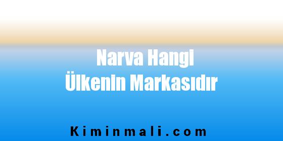 Narva Hangi Ülkenin Markasıdır