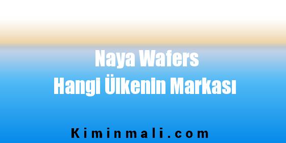Naya Wafers Hangi Ülkenin Markası