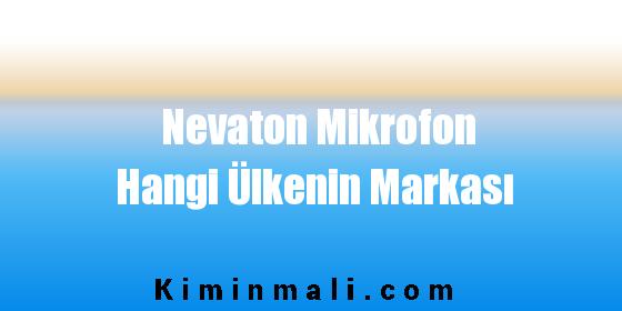 Nevaton Mikrofon Hangi Ülkenin Markası
